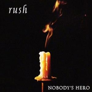 Nobody's Hero - Image: RUSH nobodyshero