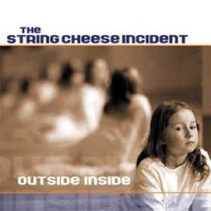 Outside Inside (The String Cheese Incident album) - Image: Scicdoutsideinside