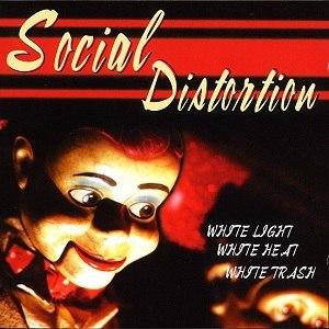 White Light, White Heat, White Trash - Image: Social Distortion White Light, White Heat, White Trash cover