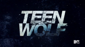 Teen Wolf (2011 TV series) - Image: Teen Wolf Intertitle