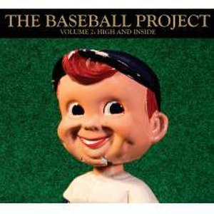 Volume 2: High and Inside - Image: The Baseball Project Volume 2 High and Inside