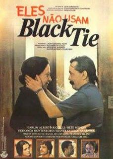 <i>They Dont Wear Black Tie</i> 1981 film by Leon Hirszman