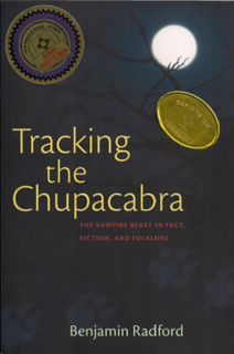 <i>Tracking the Chupacabra</i> book by Benjamin Radford