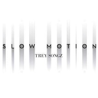 Slow Motion (Trey Songz song) - Image: Trey Songz Slow Motion