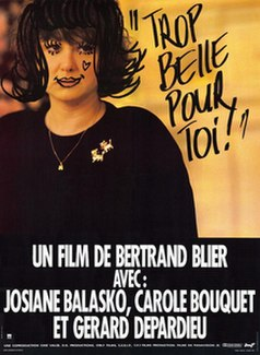 <i>Too Beautiful for You</i> 1989 film by Bertrand Blier