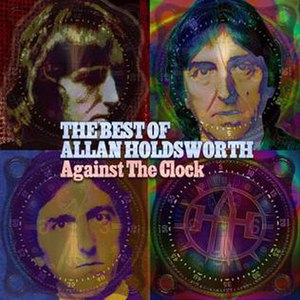 The Best of Allan Holdsworth: Against the Clock - Image: Allan Holdsworth 2005 Against the Clock