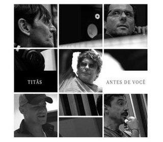 Antes de Você 2009 single by Titãs