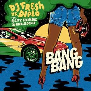 Bang Bang (DJ Fresh and Diplo song) - Image: Bang Bang DJ Fresh