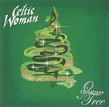 Celtic Woman Christmas.O Christmas Tree Album Wikipedia
