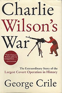 <i>Charlie Wilsons War: The Extraordinary Story of the Largest Covert Operation in History</i>
