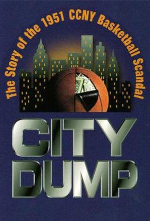 City Dump: The Story of the 1951 CCNY Basketball Scandal - Image: City Dump (CCNY)