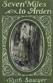 Example A Photo of the cover of Seven Miles to Arden by Ruth Sawyer, showing a young girl standing in the woods reading a note on a tree.