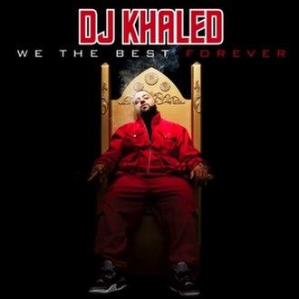 We the Best Forever - Image: DJ Khaled We the Best Forever Artwork