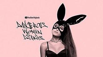 Ariana Grande: Dangerous Woman Diaries - Image: Dangerous Woman Diaries