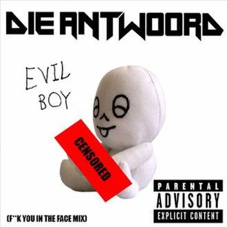 Evil Boy - Image: Die Antwoord Evil Boy cover artwork
