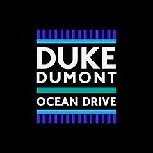 Ocean Drive (Duke Dumont song) - Wikipedia
