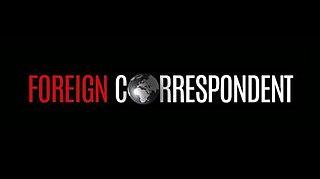 <i>Foreign Correspondent</i> (TV series) Australian TV program