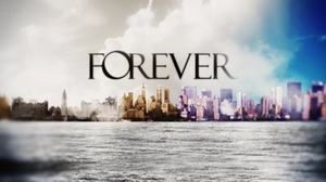 Forever (U.S. TV series) - Image: Forever (U.S. TV series) Title Card