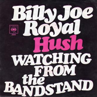 Hush (Billy Joe Royal song) - Image: Hush (Billy Joe Royal song)