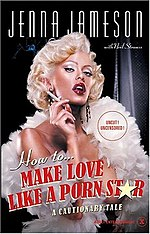 Jameson's best-selling autobiography, How to Make Love Like a Porn Star: A Cautionary Tale.