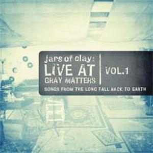 Live at Gray Matters - Image: Jarsofclay liveatgraymattersvol 1