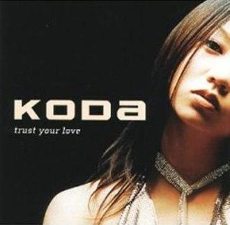 Trust Your Love - Image: Koda Trust Your Love