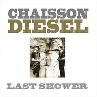 Last Shower - Image: Last Shower by Chiasson and Diesel