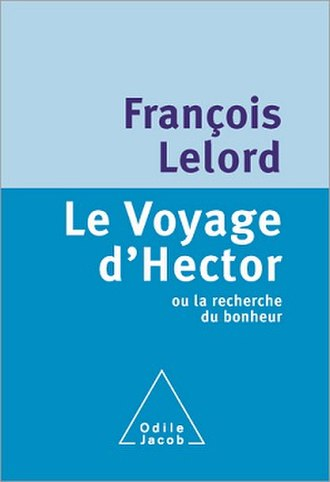 Hector and the Search for Happiness - First edition (French) (publisher Odile Jacob)