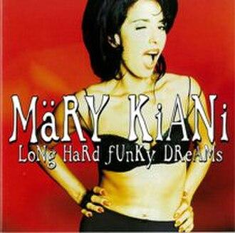 Long Hard Funky Dreams - Image: Lhfd Kiani