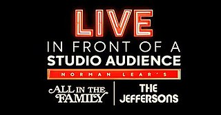 <i>Live in Front of a Studio Audience</i> Live performance of All in the Family and The Jeffersons