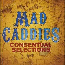 Mad Caddies-Consentual Selections.jpg