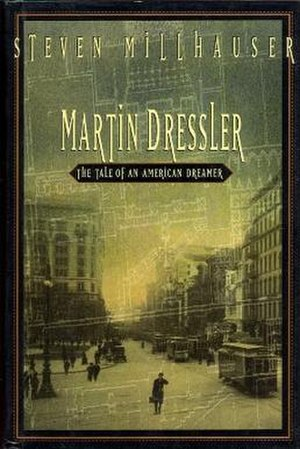 Martin Dressler: The Tale of an American Dreamer - First edition