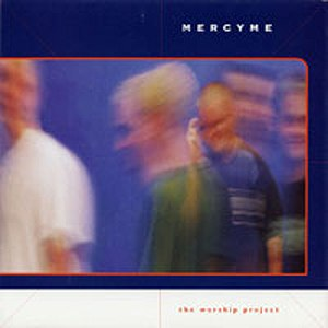 The Worship Project - Image: Mercyme theworshipproject