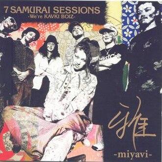 7 Samurai Sessions -We're Kavki Boiz- - Image: Miyavi 7 Samurai Sessions (Regular edition)