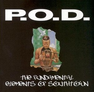 The Fundamental Elements of Southtown - Image: P.O.D. The Fundamental Elements of Southtown