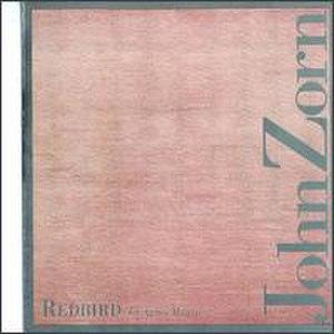 Redbird (John Zorn album) - Image: Redbird (John Zorn album)