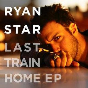 Last Train Home EP - Image: Ryan star last train home ep