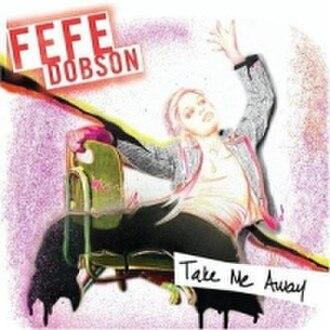 Take Me Away (Fefe Dobson song) - Image: Take Me Away (Fefe Dobson single)