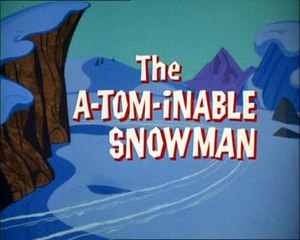 The A-Tom-Inable Snowman - Title card of The A-Tom-lnable Snowman