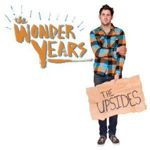 The Upsides - Image: Wonderyearsupsides