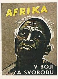 "Czechoslovak anti-colonialist propaganda poster: ""Africa - fighting for freedom""."