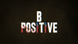B Positive Title Card.png
