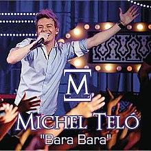 la chanson de michel telo bara