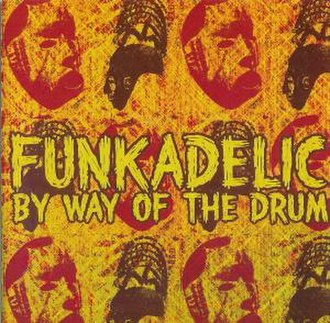 By Way of the Drum - Image: By Way Of The Drum (Funkadelic album cover art)