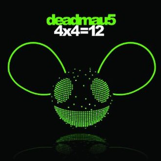 4×4=12 - Image: Deadmau 5 4x 4=12