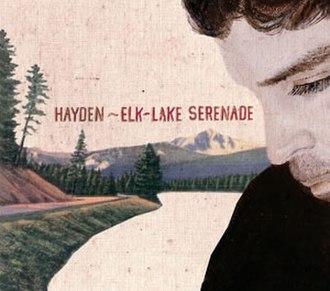 Elk-Lake Serenade - Image: Elk Lake Serenade (Hayden album)