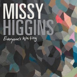 Everyone's Waiting (song) - Image: Everyone's Waiting Missy Higgins