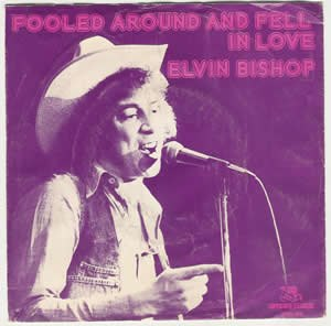 Fooled Around and Fell in Love - Image: Fooled Around and Fell in Love Elvin Bishop