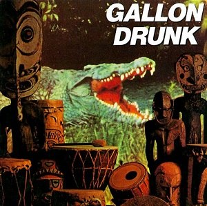 You, the Night ... and the Music - Image: Gallon Drunk You, the Night and the Music