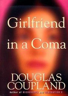 <i>Girlfriend in a Coma</i> (novel) novel by Douglas Coupland